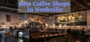 Coffee Shops Nashville